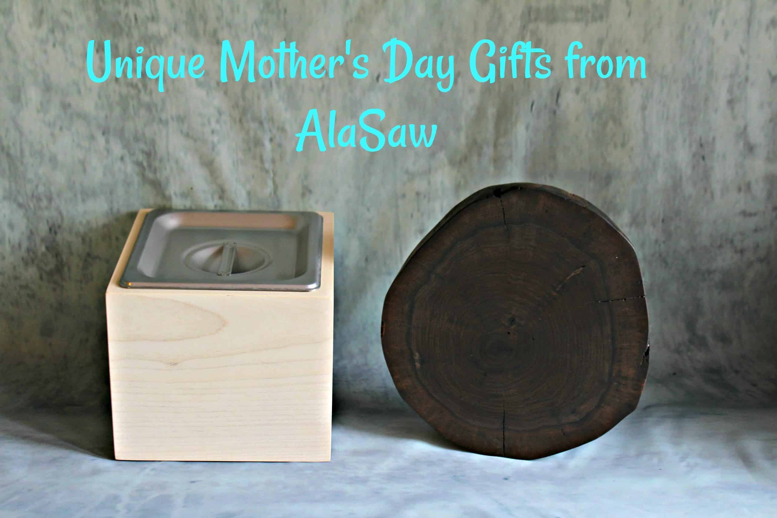 Unique Mother's Day Gifts from AlaSaw