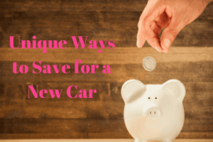 Unique Ways to Save for a New Car