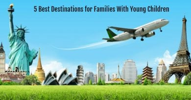 5 Best Destinations for Families With Young Children When you plan a worry-free trip with young kids or toddlers, the key is to choose the right destination.