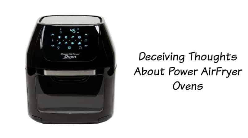 Deceiving Thoughts About Power AirFryer Ovens