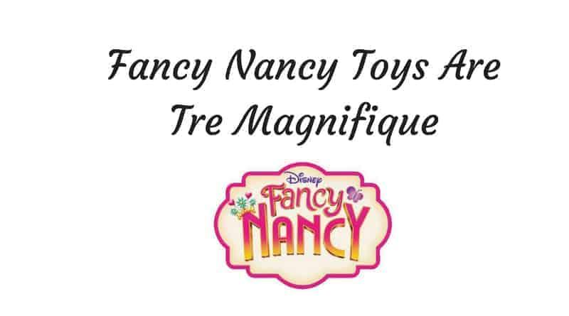 Fancy Nancy Toys Are Tre Magnifique