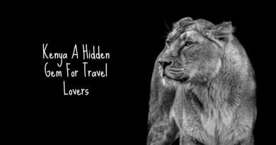 Kenya A Hidden Gem For Travel Lovers