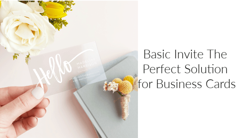 Basic Invite The Perfect Solution for Business Cards