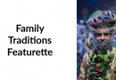 Family Traditions Featurette