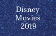 Walt Disney Movie Line Up 2019