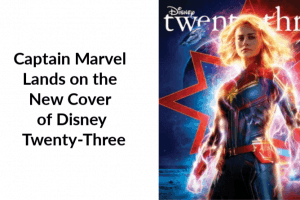 Captain Marvel Lands on the New Cover of Disney Twenty-Three-2