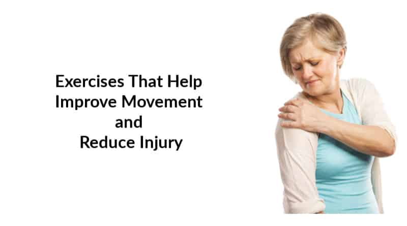 Exercises That Help Improve Movement and Reduce Injury