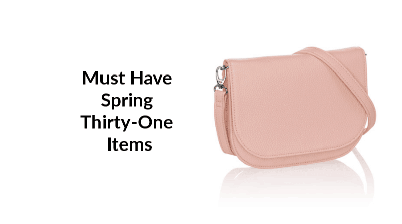Must Have Spring Thirty-One Items