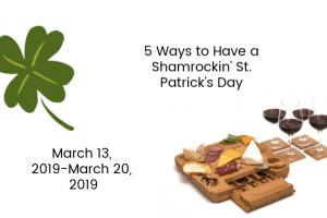5 Ways to Have a Shamrockin' St. Patrick's Day