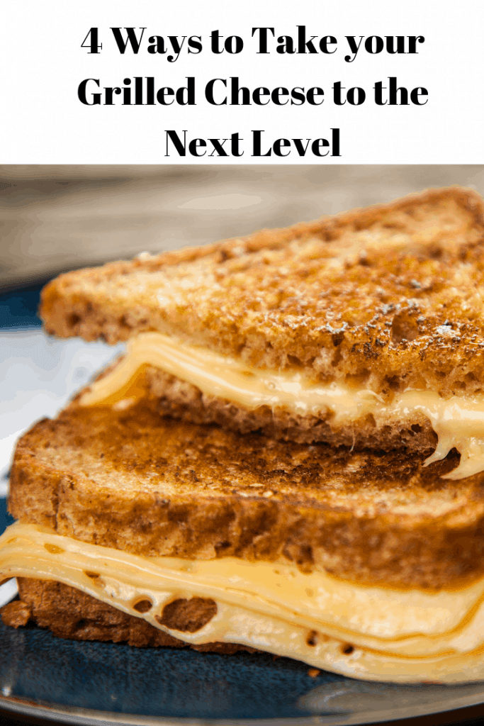 4 Ways to Take your Grilled Cheese to the Next Level