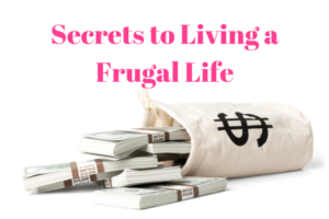 Secrets to Living a Frugal Life