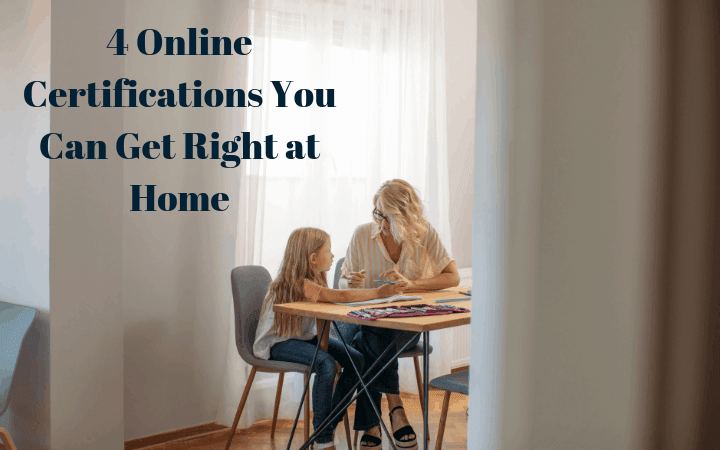 4 Online Certifications You Can Get Right at Home