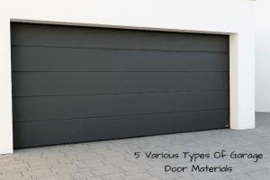 5 Various Types Of Garage Door Materials