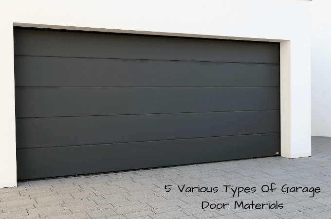 5 Various Types Of Garage Door Materials