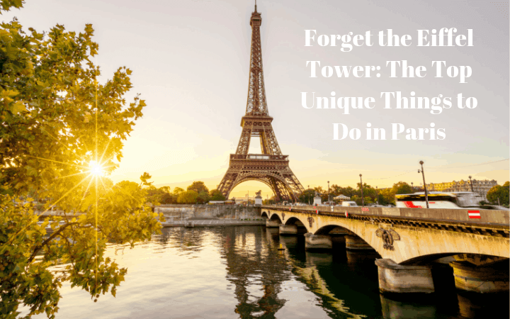 Forget the Eiffel Tower_ The Top Unique Things to Do in Paris