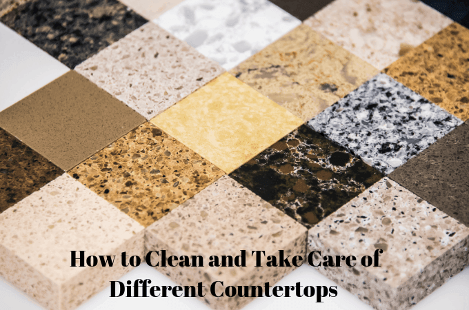 How to Clean and Take Care of Different Countertops