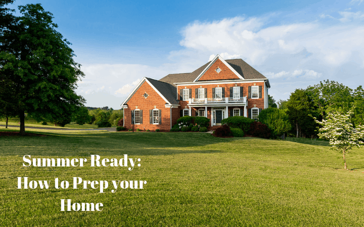Summer Ready: How to Prep your Home
