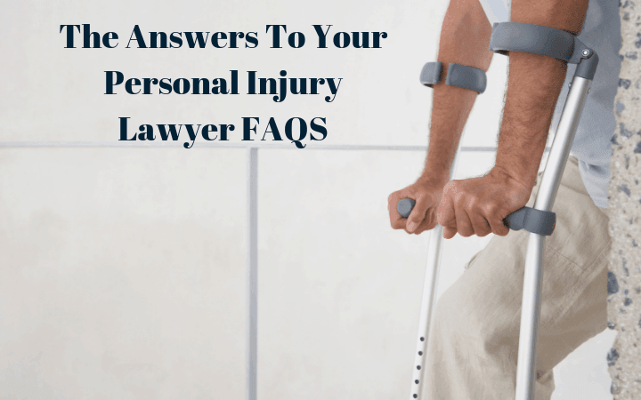 The Answers To Your Personal Injury Lawyer FAQS