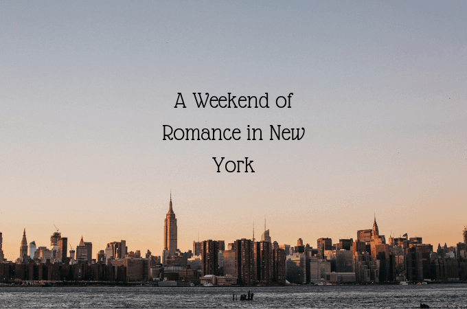 A Weekend of Romance in New York