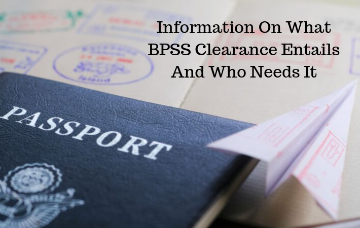 Information On What BPSS Clearance Entails And Who Needs It