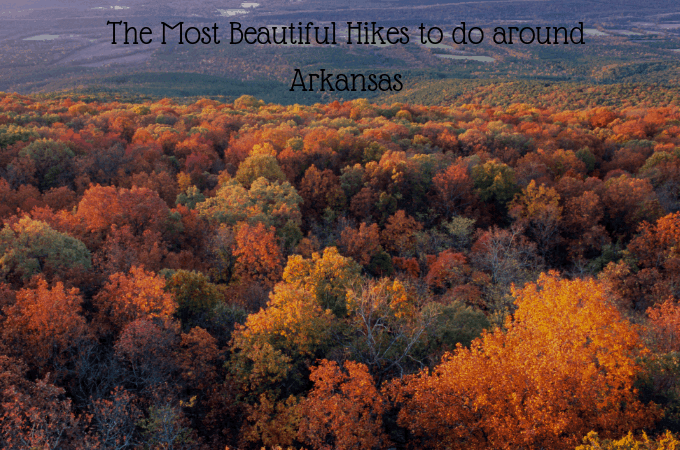 The Most Beautiful Hikes to do around Arkansas
