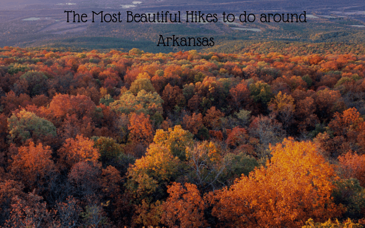 The Most Beautiful Hikes to do around Arkansas