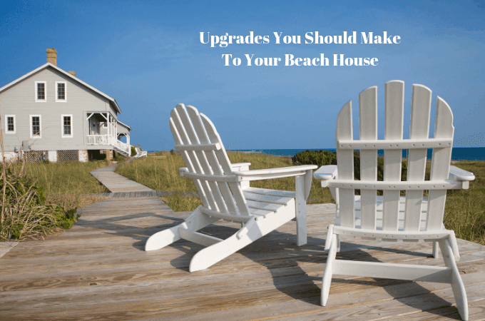 Upgrades You Should Make To Your Beach House