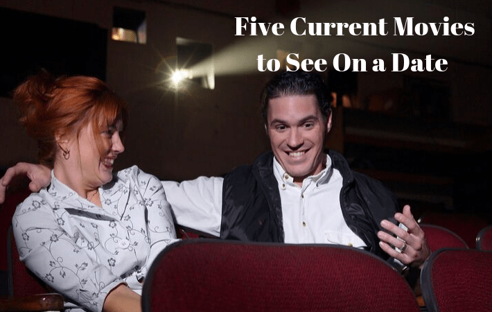 Five Current Movies to See On a Date