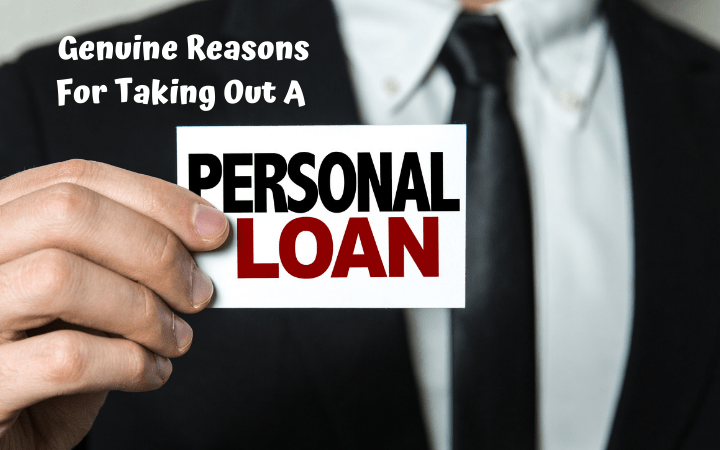 Genuine Reasons For Taking Out A Personal Loan