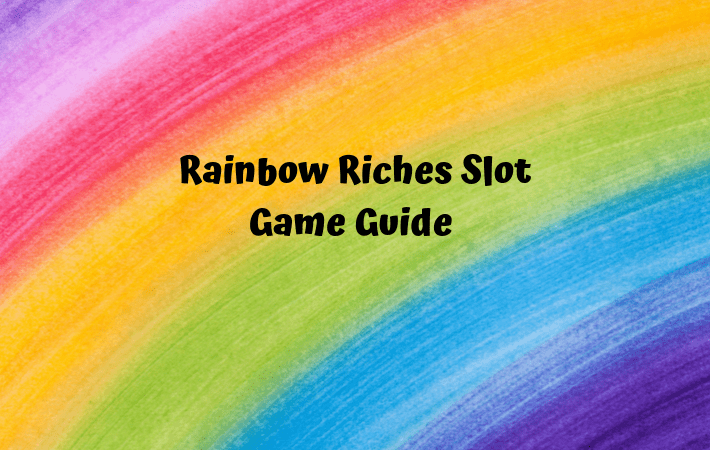 Rainbow Riches Slot Game Guide