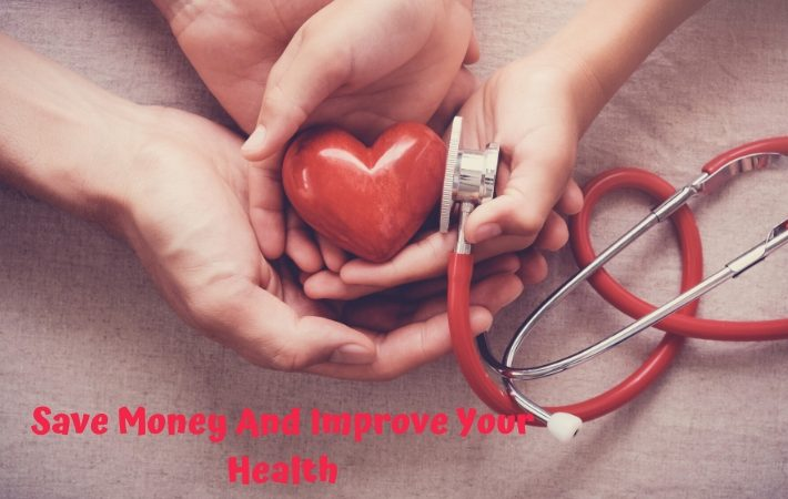 Save Money And Improve Your Health