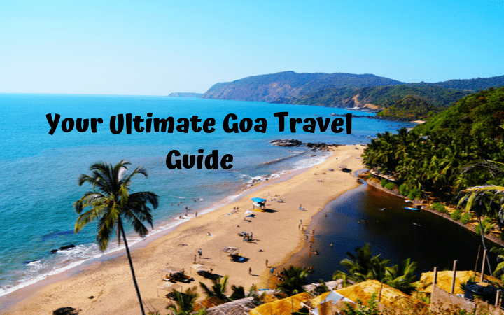 Your Ultimate Goa Travel Guide