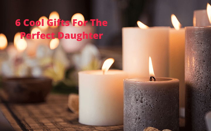 6 Cool Gifts For The Perfect Daughter