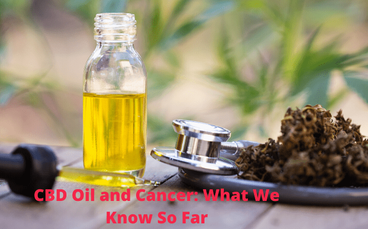 CBD Oil and Cancer: What We Know So Far