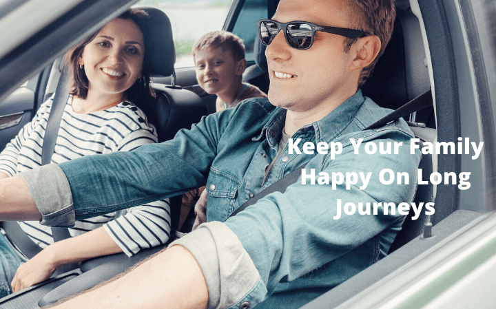 Keep Your Family Happy On Long Journeys