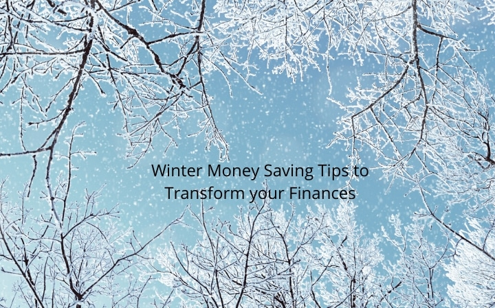 Winter Money Saving Tips to Transform your Finances