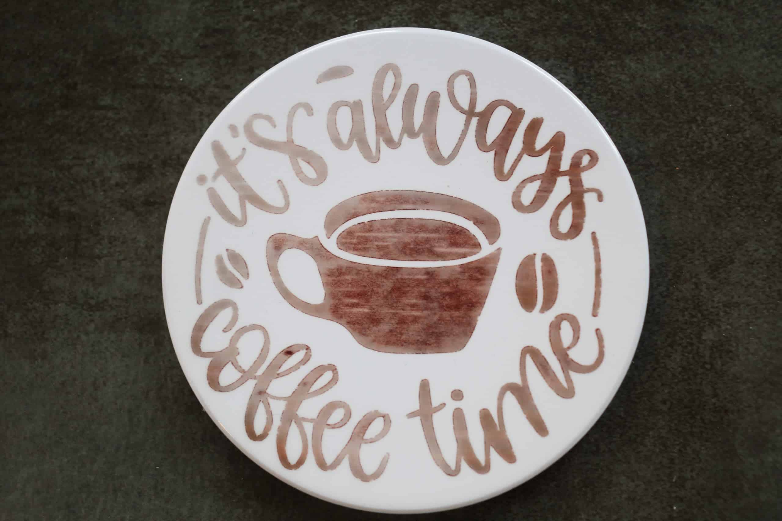 It's Always Coffee Time Coaster