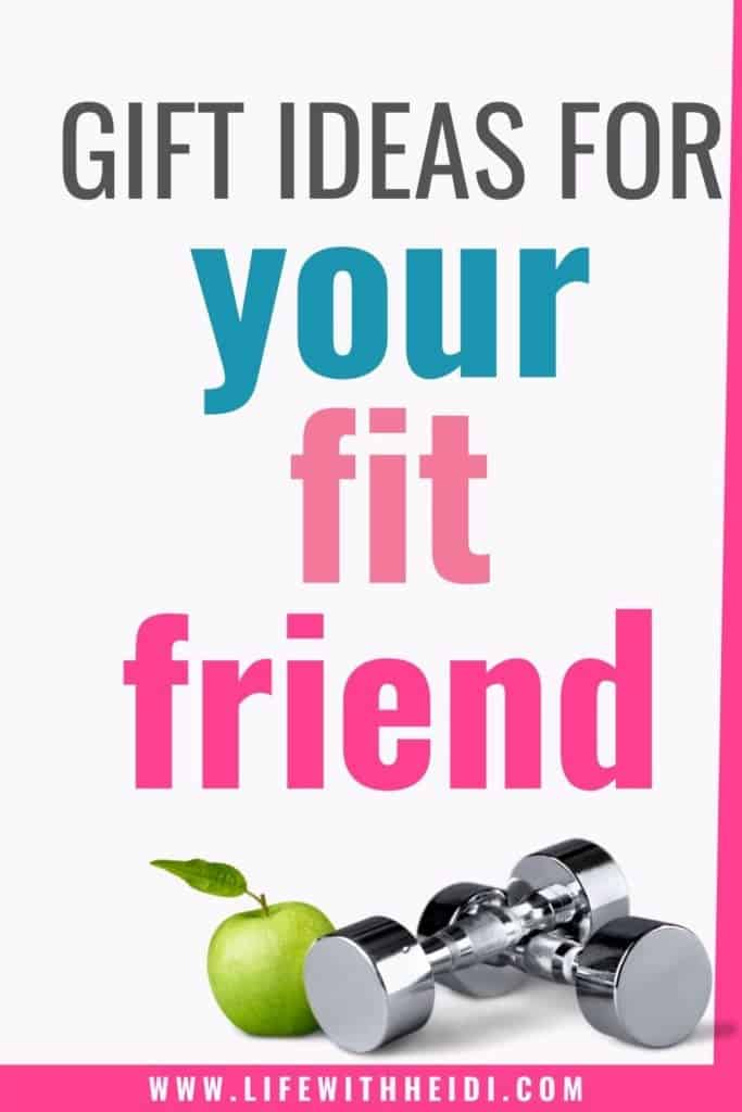GIFT IDEAS FOR YOUR FIT FRIEND